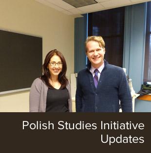 Updates on the Polish Studies Initiative.